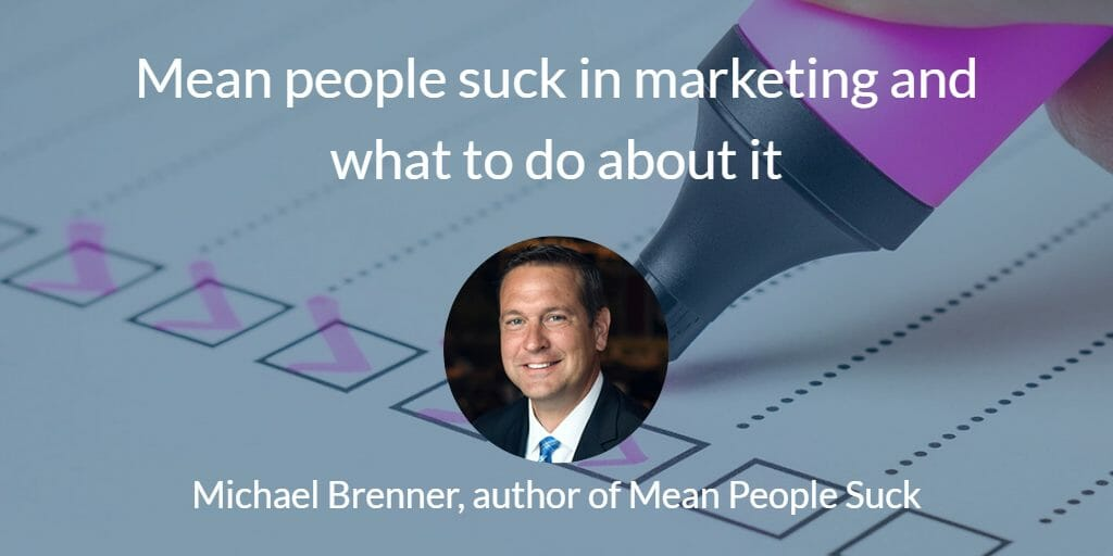 Mean people suck in marketing and what to do about it